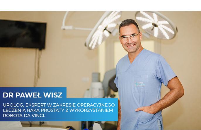 dr paweł wisz Urolog ekspert w zakresie operacyjnego leczenia raka prostaty z wykorzystaniem robota da Vinci.