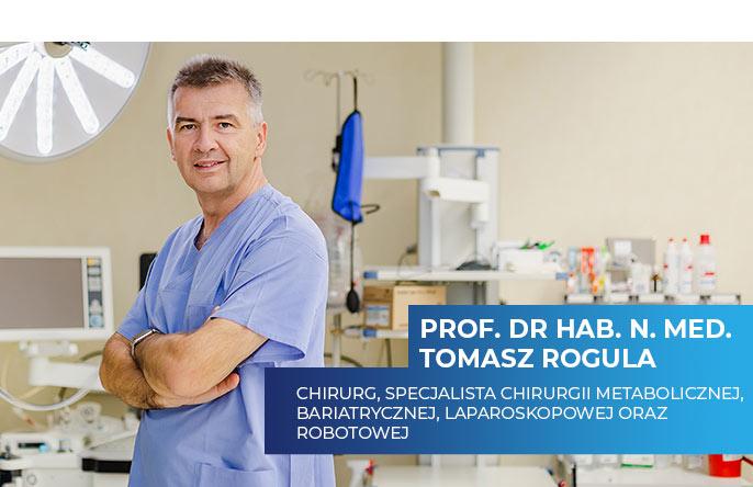 prof. dr hab. n. med. Tomasz Rogula Chirurg, specjalista chirurgii metabolicznej, bariatrycznej, laparoskopowej oraz robotowej